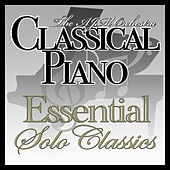 Classical Piano : The Essential Solo Classics von Various Artists