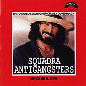 Squadra antigangsters (The Original Motion Picture Soundtrack) by Various Artists