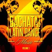 Bachata! Latin Dance Music, Vol. 1 de Various Artists