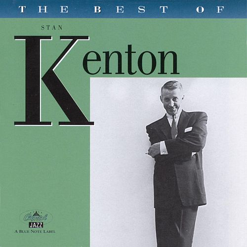 The Best Of Stan Kenton by Stan Kenton