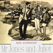 Mr Jones and Juliet de Ray Conniff