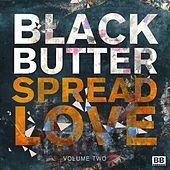 Black Butter - Spread Love, Vol. 2 by Various Artists