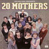 Julian Cope Presents 20 Mothers de Julian Cope