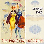 The Right Kind Of Pride by Donald Byrd