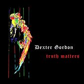 Truth Matters von Dexter Gordon