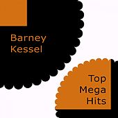 Top Mega Hits by Barney Kessel