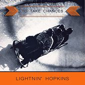 To Take Chances by Lightnin' Hopkins