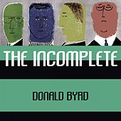 The Incomplete von Donald Byrd