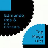 Top Mega Hits by Edmundo Ros