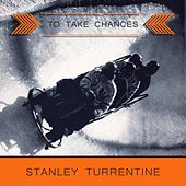 To Take Chances by Stanley Turrentine