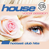 House: The Vocal Session 2015 von Various Artists