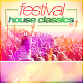 Festival House Classics Vol. 1 von Various Artists