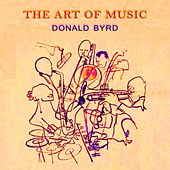 The Art Of Music by Donald Byrd