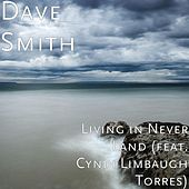 Living in Never Land (feat. Cyndi Limbaugh Torres) by Dave Smith