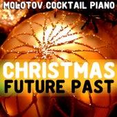 Christmas Future Past von Molotov Cocktail Piano