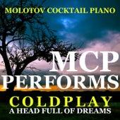 MCP Performs Coldplay: A Head Full of Dreams von Molotov Cocktail Piano