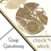 Clock Work de Serge Gainsbourg