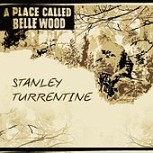 A Place Called Belle Wood by Stanley Turrentine