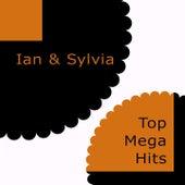 Top Mega Hits by Ian and Sylvia