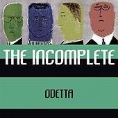 The Incomplete by Odetta