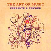 The Art Of Music by Ferrante and Teicher