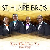 Know That I Love You (Janell's Song) by St Hilaire Brothers