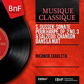 S. Dussek: Sonate pour harpe, Op. 2 No. 3 & Salzedo: Chanson dans la nuit (Mono Version) von Nicanor Zabaleta