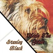 Made The Grade by Stanley Black