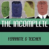The Incomplete by Ferrante and Teicher
