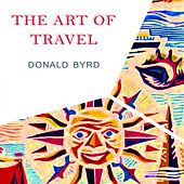 The Art Of Travel by Donald Byrd