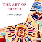 The Art Of Travel de Jack Jones