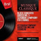 Bloch: Concerto grosso No. 1 - Schuman: Symphony for Strings (Mono Version) von Various Artists