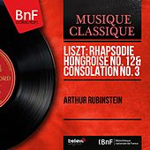Liszt: Rhapsodie hongroise No. 12 & Consolation No. 3 (Mono Version) by Arthur Rubinstein