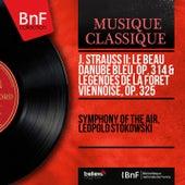 J. Strauss II: Le beau Danube bleu, Op. 314 & Légendes de la forêt viennoise, Op. 325 (Arranged by Leopold Stokowski, Mono Version) by Leopold Stokowski