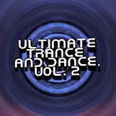 Ultimate Trance and Dance, Vol. 2 by Various Artists