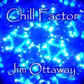 Chill Factor by Jim Ottaway