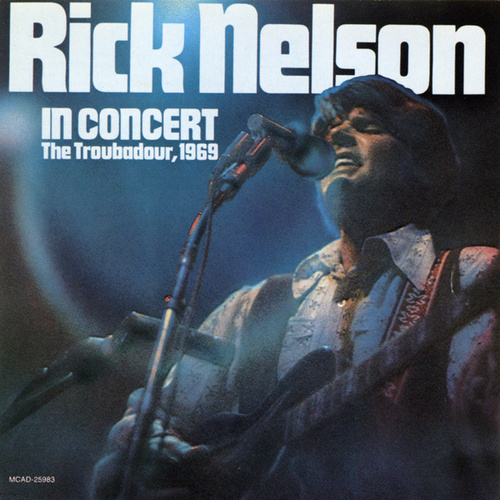 In Concert: Troubadour 1969 by Rick Nelson
