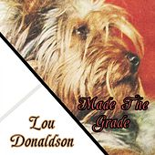 Made The Grade by Lou Donaldson