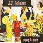 Easy Times by J.J. Johnson