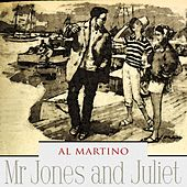 Mr Jones and Juliet by Al Martino