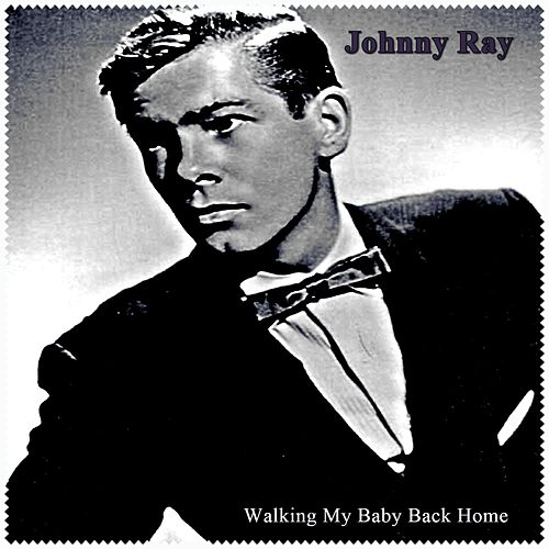 Walking My Baby Back Home by Johnny Ray