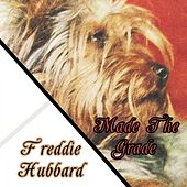 Made The Grade by Freddie Hubbard