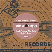 One Hand Loose (King Records - Hits & Singles 1956) by Various Artists
