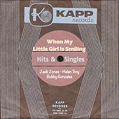 When My Little Girl Is Smiling (Kapp Records - Hits & Singles) von Various Artists