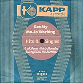 Got My Mo-Jo Working (Kapp Records - Hits & Singles) von Various Artists