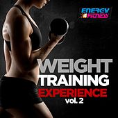 Weight Training Experience, Vol. 2 (60 Minutes Non-Stop Mixed Compilation for Fitness & Workout 130 - 145 BPM) by Various Artists