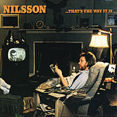That's The Way It Is by Harry Nilsson