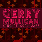 Gerry Mulligan - King of Cool Jazz by Various Artists