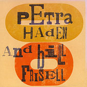 Petra Haden and Bill Frisell by Bill Frisell