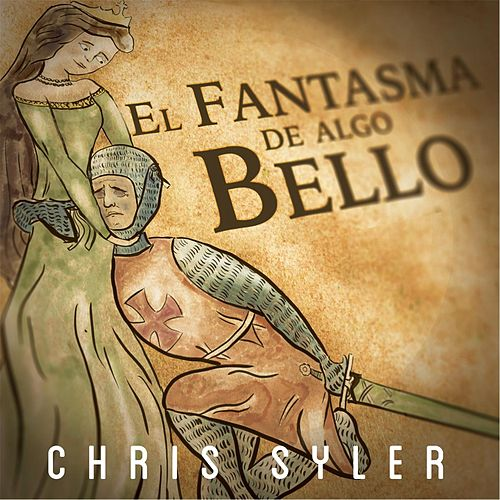 El Fantasma de Algo Bello by Chris Syler